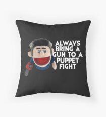 Always bring a gun to a puppet fight Ash Vs the Evil Dead Throw Pillow