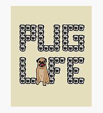 Pug Life - Cute Puppy Dog Love Photographic Print