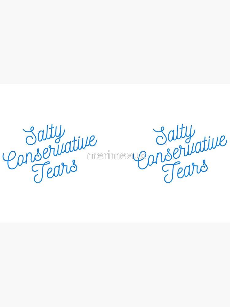 Mugocracy : Salty Conservative Tears (Blue) by merimeaux