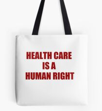 Health Care is a Human Right Tote Bag
