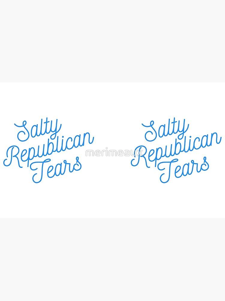 Mugocracy : Salty Republican Tears (Blue) by merimeaux
