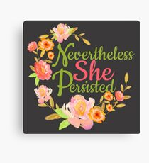 Nevertheless She Persisted - Feminism Canvas Print