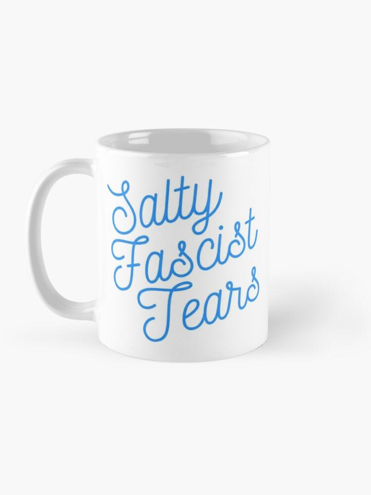 Alternate view of Mugocracy : Salty Fascist Tears (Blue) Mug