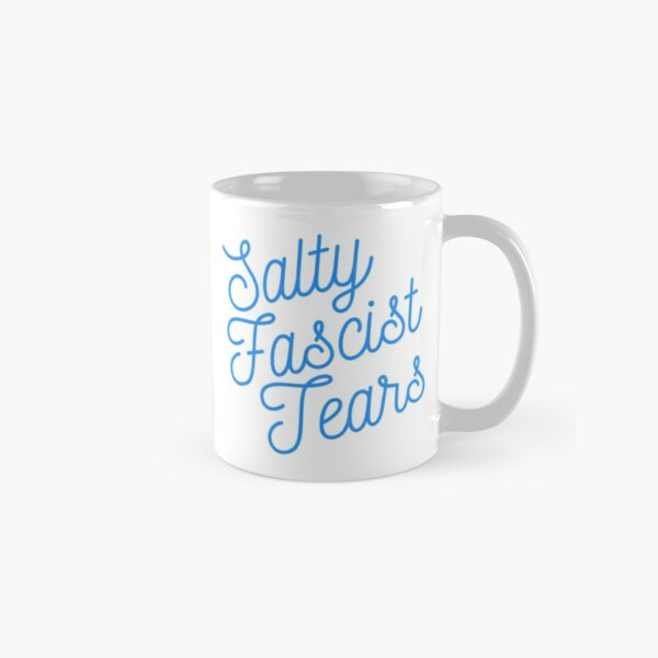 Mugocracy : Salty Fascist Tears (Blue) Classic Mug