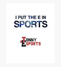 Jonny Esports - I Put The E in Sports Photographic Print