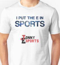 Jonny Esports - I Put The E in Sports Unisex T-Shirt
