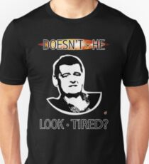 MOFFAT: Doesn't he look tired? (White on dark colors) T-Shirt