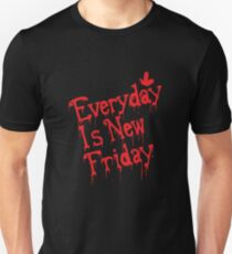 Everyday is New Friday Unisex T-Shirt