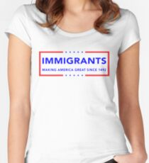 Immigrants (Making America Great Since 1492) Women's Fitted Scoop T-Shirt