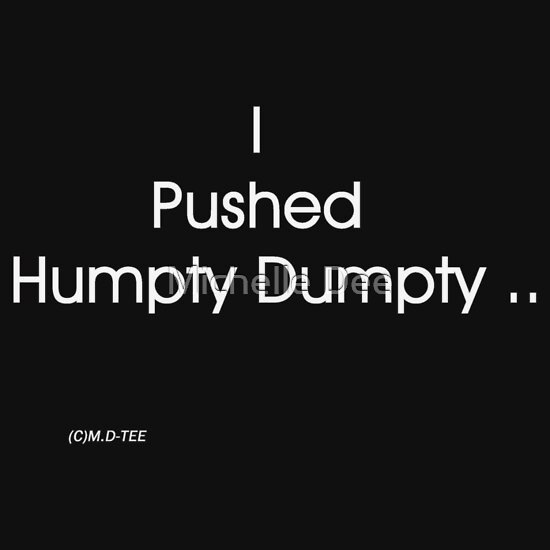 TShirtGifter presents: I pushed Humpty Dumpty