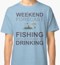 Weekend Forecast Fishing Drinking Funny Boat Text Camp Outdoor Classic T-Shirt