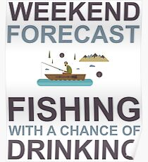 Weekend Forecast Fishing Drinking Funny Boat Text Camp Outdoor Poster