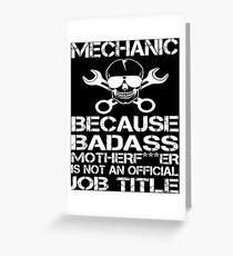 Badass Mechanic Greeting Card