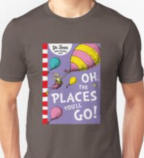 Oh the Places You'll Go by Dr Suess Unisex T-Shirt