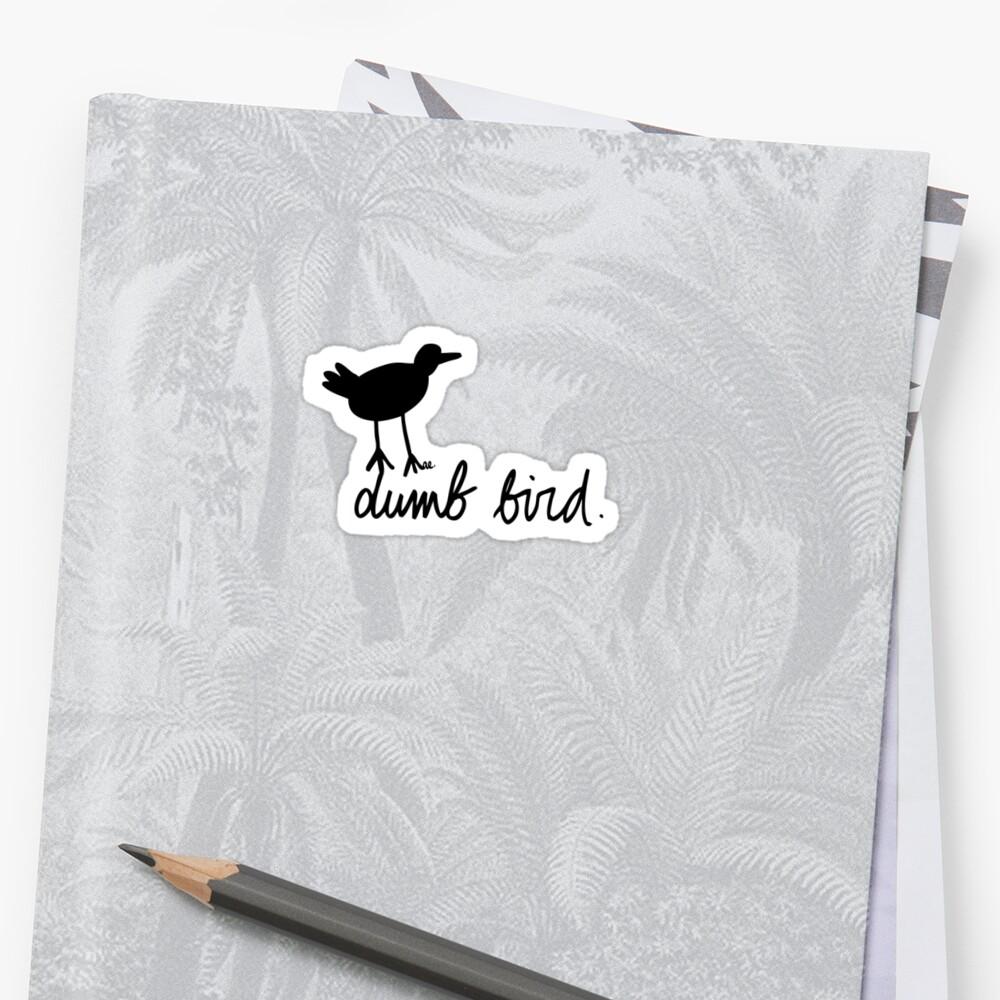 a dumb bird by Adam Excell