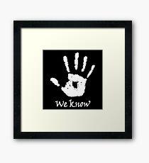 We Know Dark Brotherhood Framed Print