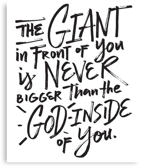 The Giant in Front of You Is Never Bigger Than The God Inside of You Christian by BullQuacky