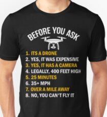 Before You Ask About My Drone Unisex T-Shirt