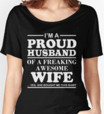 I Am A Proud Husband Of A Freaking Awesome Wife Women's Relaxed Fit T-Shirt