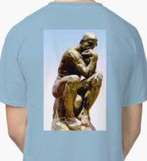 THE THINKER, Sculpture, Rodin, Le Penseur in the Musée Rodin in Paris Classic T-Shirt