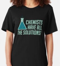 Chemists Have All The Solutions Slim Fit T-Shirt