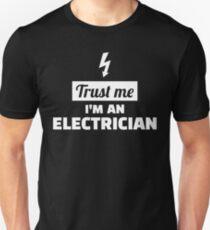 Trust me I'm an electrician Unisex T-Shirt
