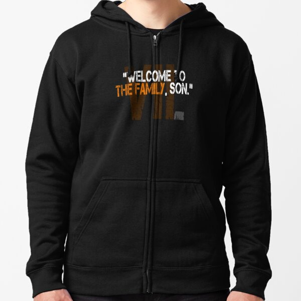Welcome to the Family, Son. Zipped Hoodie