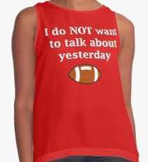I do NOT want to talk about yesterday Contrast Tank