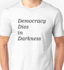 Democracy Dies in Darkness Unisex T-Shirt