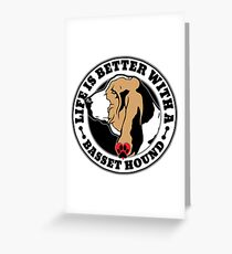 Life is Better with a Basset Hound Greeting Card