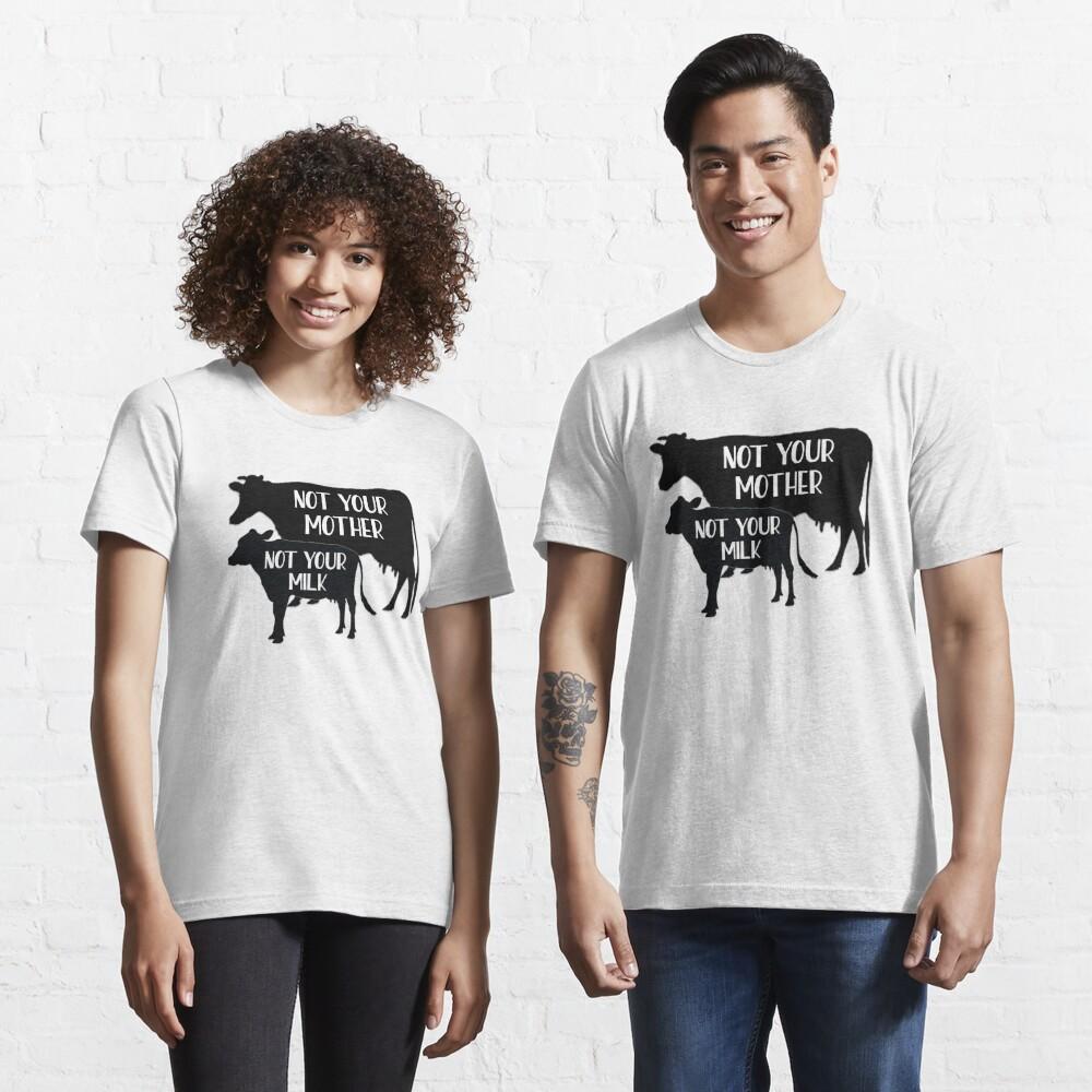 Vegan - Not your Milk! Essential T-Shirt