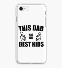 THIS DAD HAS THE BEST KIDS iPhone Case/Skin