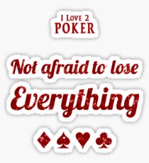 Not afraid to lose everything -RED Sticker