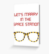Let´s marry in the space Station, Seven Mysme Greeting Card