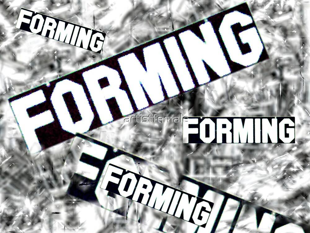 Forming by artistfemale