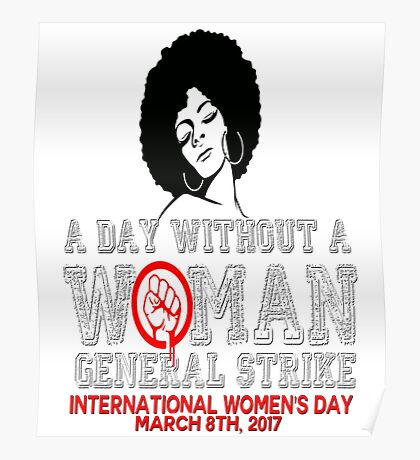 Womens March A Day Without A Woman General Strike International Womens Day March 8 2017 Nasty Feminist Resist Persist Protest Vintage Varsity Red Black Girl Magic Melanin Poppin Afro Poster