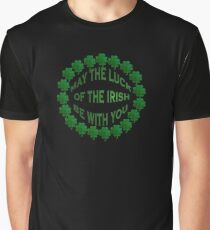 May the Luck of the Irish Be With You Graphic T-Shirt