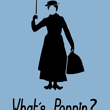 What's Poppin - Mary Poppins by Epicloud