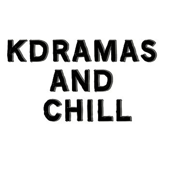 Kdramas and chill by kpopl