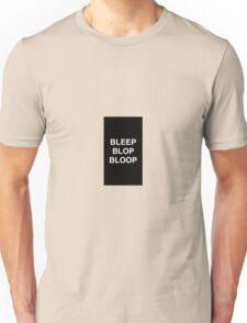 BLEEP BLOP BLOOP Unisex T-Shirt