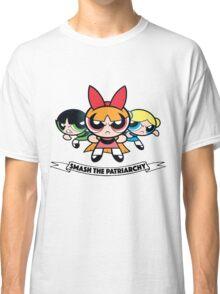 Powerpuff Girls // Smash the Patriarchy Classic T-Shirt