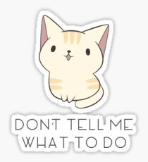 Don't Tell Me Cat Sticker