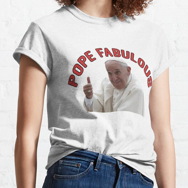 Pope Francis or Pope Fabulous Classic T-Shirt