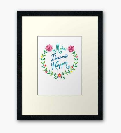 Make Dreams Happen Framed Print