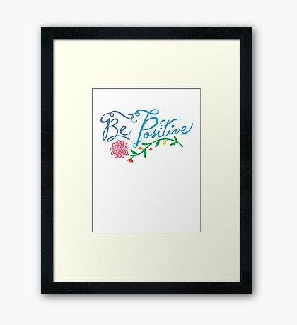 Be Positive Framed Print