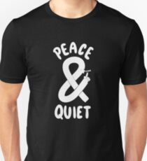 Peace and Quiet T-Shirt