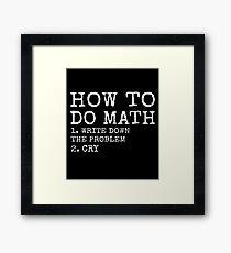How To Do Math - Funny Math shirts Framed Print