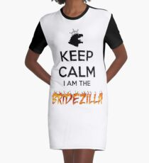 KEEP CALM I AM The BRIDEZILLA Graphic T-Shirt Dress