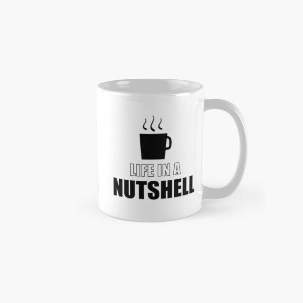 Life in a Nutshell - Not Bad Mug Classic Mug