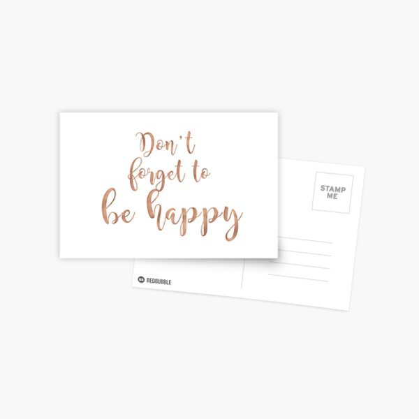 Don't forget to be happy - rose gold Postcard